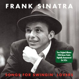 Songs For Swingin Lovers (2 Original Albums With Bonus Tracks on 2 CDs)