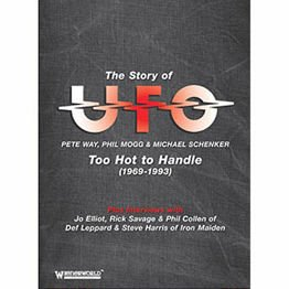 The Story Of UFO - Pete Way, Phil Mogg & Michael Schenker - Too Hot To Handle (1969-1993)