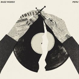 Buzz Rodeo / Peru split 10""