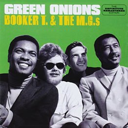 Green Onions (with bonus tracks)