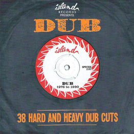 Island Presents Dub - 38 Hard And Heavy Dub Cuts