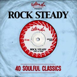 Island Presents Rock Steady - 40 Soulful Classics (2 CD)