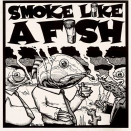 Smoke Like A Fish