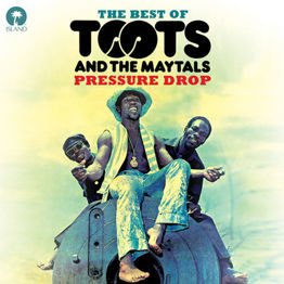 The Best Of Toots And The Maytals - Pressure Drop