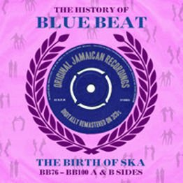 The History Of Blue Beat - The Birth Of Ska: BB76-BB100 A & B Sides (3 CD)