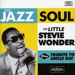 The Jazz Soul Of Little Steve / Tribute To Uncle Ray