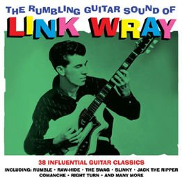 The Rumbling Guitar Sound Of Link Wray - 36 Influential Guitar Classics (2CD)