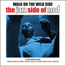 Walk On The Wild Side - The Jazz Side Of Mod (2 LP)